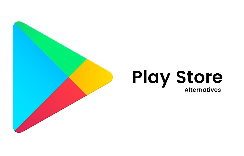 Best Alternatives of Google Play Store You Should Consider