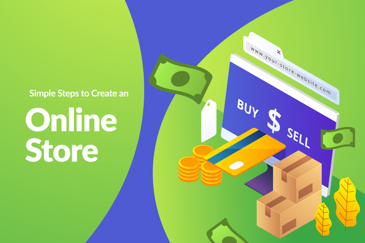6 Simple Steps to Create Your Own Online Store