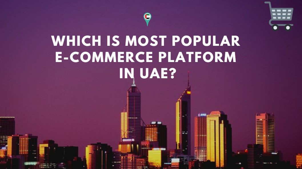 Which Is Most Popular E-commerce Platform In UAE?