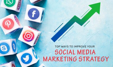 Top Ways To Improve Your Social Media Marketing Strategy 2019