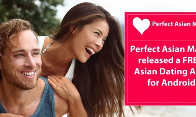 PerfectAsianMatch's new Asian Dating App improves connectivity