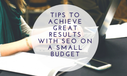 Tips to achieve great results with SEO on a Small Budget